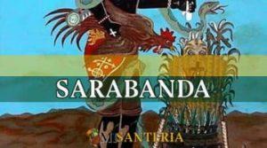 Conoce sobre Sarabanda: Como rezarle, que ofrecerle y como montarlo
